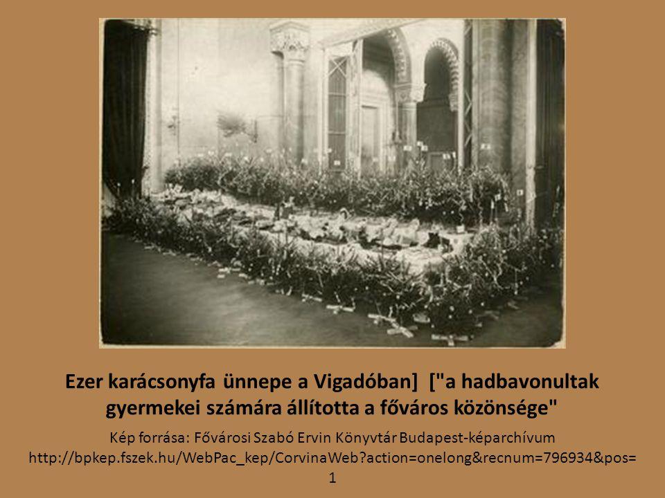 Ezer karácsonyfa ünnepe a Vigadóban] [ a hadbavonultak gyermekei számára állította a főváros közönsége
